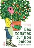 Thierry Heuninck et Aurore Petit - Des tomates sur mon balcon - Mon petit potager.