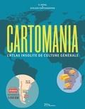 E. Didal et  Atelier Cartographik - Cartomania - L'Atlas insolite de culture générale.