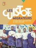 Les Cuistots Migrateurs et Etiennette Savart - Les cuistots migrateurs - Voyagez grâce aux recettes de chefs réfugiés.