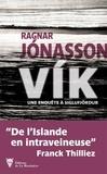 Ragnar Jónasson - Les enquêtes de Siglufjördur  : Vik.