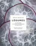 Régis Marcon - Légumes - 65 légumes, 110 gestes techniques, 110 recettes.