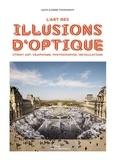 Agata Toromanoff et Pierre Toromanoff - L'art des illusions d'optique.