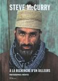 Steve McCurry - A la recherche d'un ailleurs - Photographies inédites.