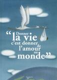 """Honoré de Balzac et Jules Renard - """"Donner la vie c'est donner de l'amour au monde""""."""