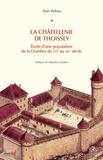Alain Bideau - La Châtellenie de Thoissey - Etude d'une population de la Dombes du XVIe eu XIXe siècle.