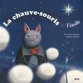 Alice Brière-Haquet et Delphine Brantus - La chauve-souris et l'étoile.