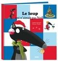 Orianne Lallemand et Eléonore Thuillier - Le loup qui n'aimait pas Noël.