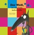 Orianne Lallemand et Eléonore Thuillier - Der Wolf, der seine Farbe ändern wollte.