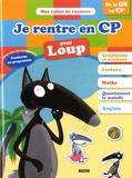 Anne-France Tapella et Laurence Lefèvre - Je rentre en CP avec Loup - 5-6 ans, de la GS au CP.