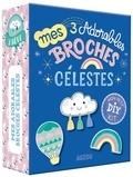 Sandrine Monnier - Mes 3 adorables broches célestes.