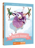 Natacha Godeau et Ariane Delrieu - Sarah danse Tome 10 : Valse sur glace.