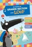 Marie-Claude Jensen et Thibault Siegfriedt - Je rentre en grande section avec Loup - 4-5 ans, de la moyenne à la grande section.