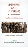 Anne-Marie Lelorrain et Marigold Bobbio - L'enseignement agricole et vétérinaire de la Libération à nos jours - Textes officiels avec introduction, notes et annexes.