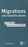 Migrations : une nouvelle donne / Catherine Wihtol de Wenden | Wihtol de Wenden, Catherine (1950-....). Auteur