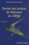 Sylviane Ahr - Former des lecteurs de littérature au collège.