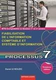 Daniel Le Rouzic - Fiabilisation de l'information comptable et système d'information processus 7 BTS comptabilité et gestion 1re et 2e années.