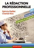 Patricia Maillet et Chantal Riou - La rédaction professionnelle.