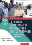 Haïm Arouh et Thierry Mercou - La gestion administrative des relations avec le personnel 1re et Tle Bac Pro gestion-administration Pôle 2.