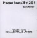 Roland Fontaine - Pratiquer Access XP et 2003 - Elève et Corrigé, CD-Rom.