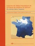 Yves Le Berre et Jean Le Dû - Lectures de l'Atlas linguistique de la France de Giliéron et Edmont - Du temps dans l'espace.