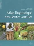 Jean Le Dû et Guylaine Brun-Trigaud - Atlas linguistique des Petites Antilles - Volume 1.
