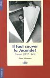 Pierre Schommer - Il faut sauver la Joconde ! - Carnets (1937-1945).