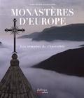 Marie Arnaud et Jacques Debs - Monastères d'Europe - Les témoins de l'invisible.