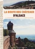 Marie-Pascale Rauzier - La route des châteaux d'Alsace.