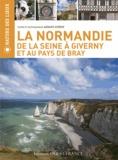 Arnaud Guérin - La Normandie - De la Seine à Giverny et au pays de Bray.