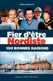 Annie Degroote - Fier d'être Nordiste, 100 bonnes raisons.