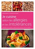 Alexandra Beauvais - Je cuisine selon les allergies et les intolérances - Recettes sans gluten, oeufs, lait de vache, fruits à coque.