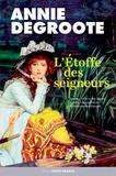 Annie Degroote - L'Etoffe des seigneurs.