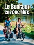 Michel Bonduelle - Bonheur en roue libre.