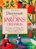 Michèle Bilimoff - Promenades dans les jardins disparus - Les plantes au Moyen Age d'après les Grandes Heures d'Anne de Bretagne.