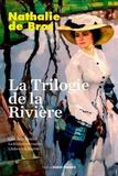 Nathalie de Broc - La trilogie de la rivière.