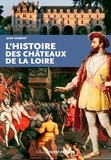 Jean Vassort - L'histoire des châteaux de la Loire.