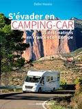 Didier Houeix - S'évader en camping-car - 35 destinations France et Europe.