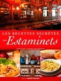 Brigitte Racine et Didier Benaouda - Les recettes secrètes des estaminets.