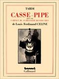 Casse-pipe. suivi du Carnet du cuirassier Destouches / Louis-Ferdinand Céline | Céline, Louis-Ferdinand (1894-1961). Auteur