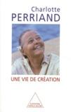 Charlotte Perriand - Une vie de création.