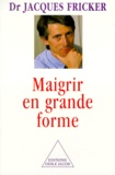 Jacques Fricker - Maigrir en grande forme.
