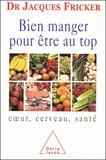 Jacques Fricker - Bien manger pour être au top - Coeur, cerveau, santé.