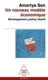 Amartya Sen - Un nouveau modèle économique - Développement, justice, liberté.