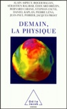 Edouard Brézin et Sébastien Balibar - Demain , la physique.