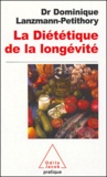 Dominique Lanzmann-Petithory - La diététique de la longévité.