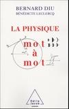 Bernard Diu et Bénédicte Leclercq - La physique mot à mot.