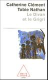 Catherine Clément et Tobie Nathan - Le divan et le Grigri.