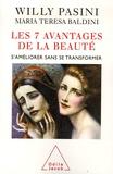 Willy Pasini et Maria Teresa Baldini - Les 7 avantages de la beauté - S'améliorer sans se transformer.
