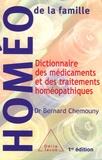 Bernard Chemouny - Dictionnaire des médicaments et des traitements homéopathiques.