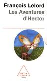 François Lelord - Le voyage d'Hector, coffret en 3 volumes : Hector et les secrets de l'amour ; Le voyage d'Hector ; Le nouveau voyage d'Hector.